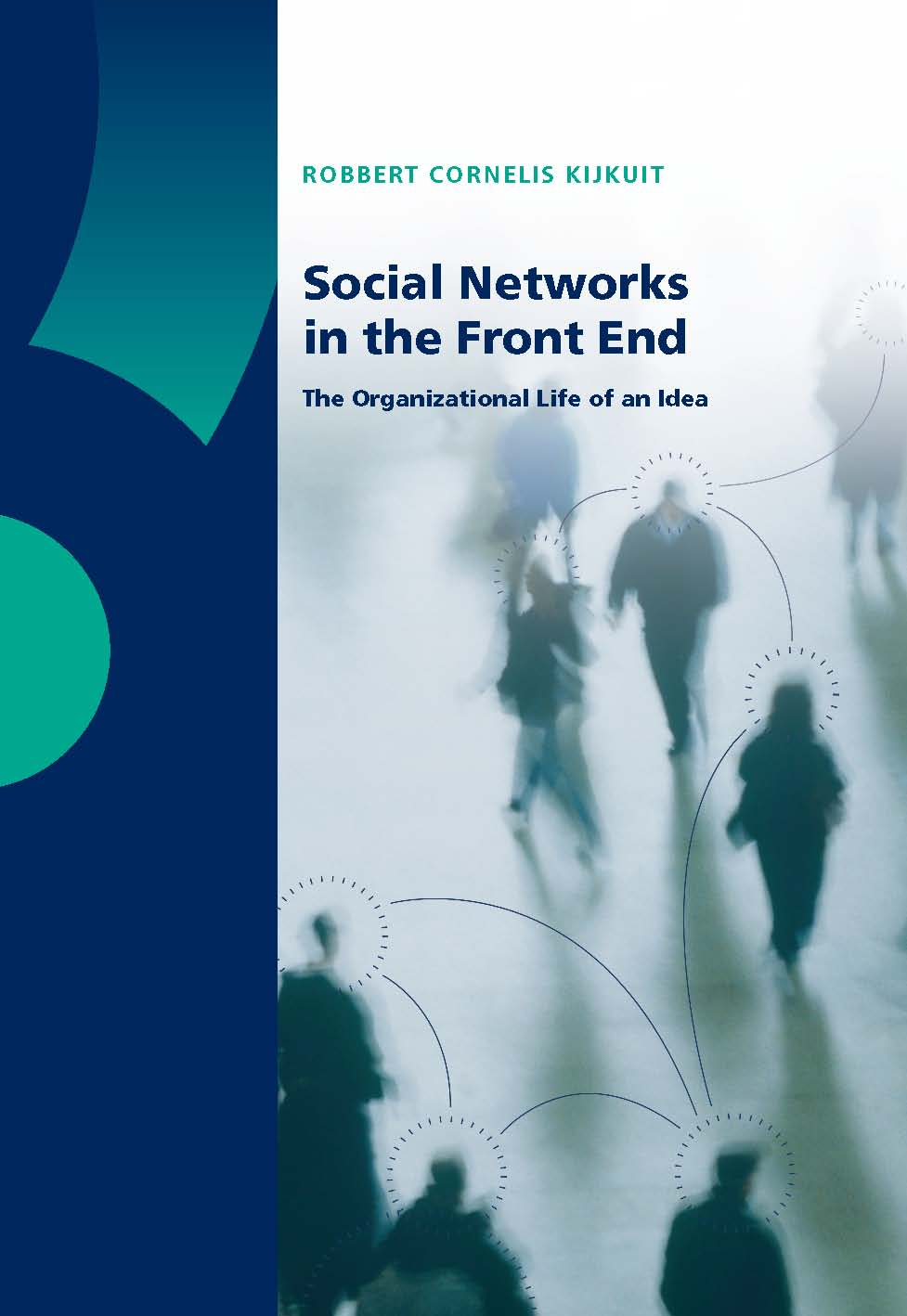 Social Networks in the Front End: The Organizational Life of an Idea