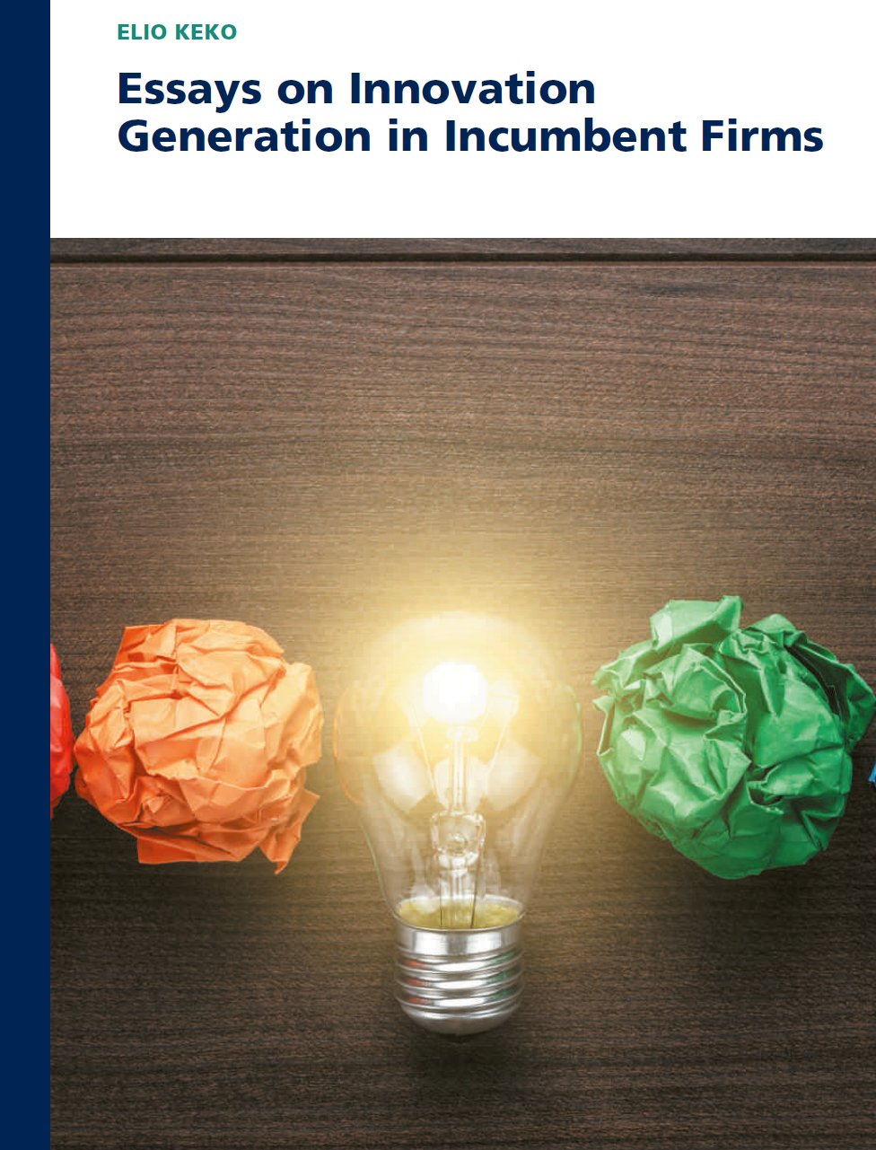 Essays on Innovation Generation in Incumbent Firms