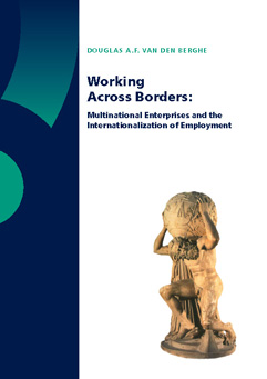 Working Across Borders: Multinational Enterprises and the Internationalization of Employment