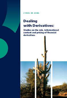 Dealing with Derivatives. Studies on the role, informational content and pricing of financial derivatives