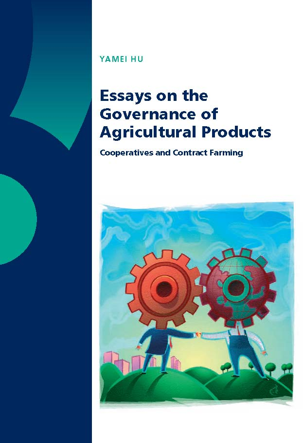 Essays on the Governance of Agricultural Products. Cooperatives and Contract Farming