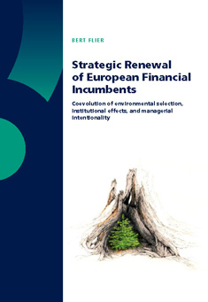 Strategic Renewal of European Financial Incumbents; Coevolution of Environmental Selection, Institutional Effects, and Managerial Intentionality