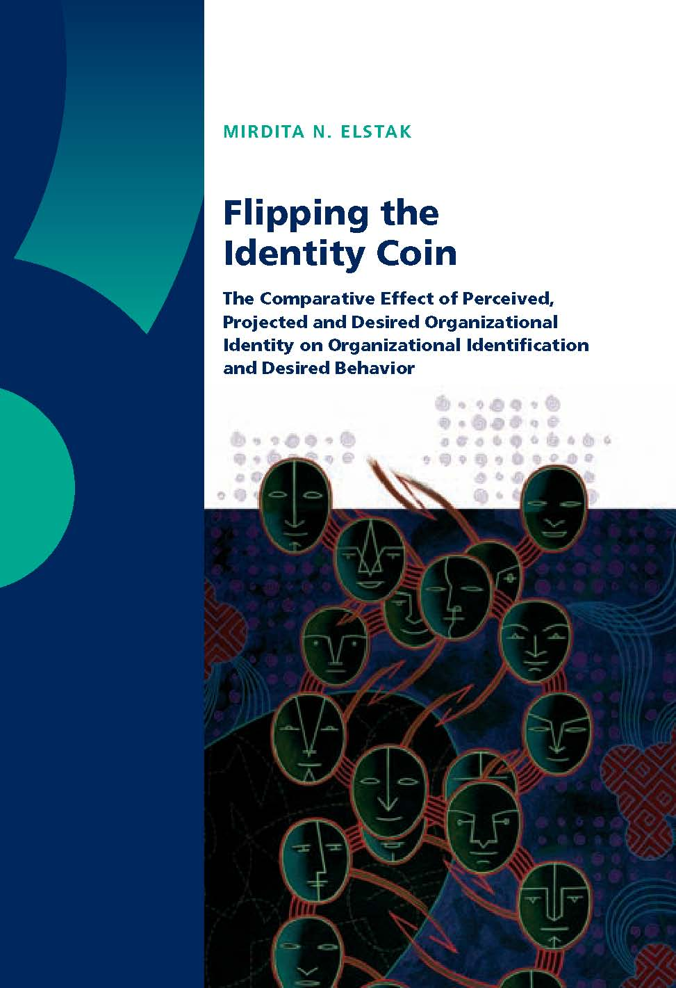 Flipping the Identity Coin: The Comparative Effect of Perceived, Projected and Desired Organizational Identity on Organizational Identification and Desired Behavior