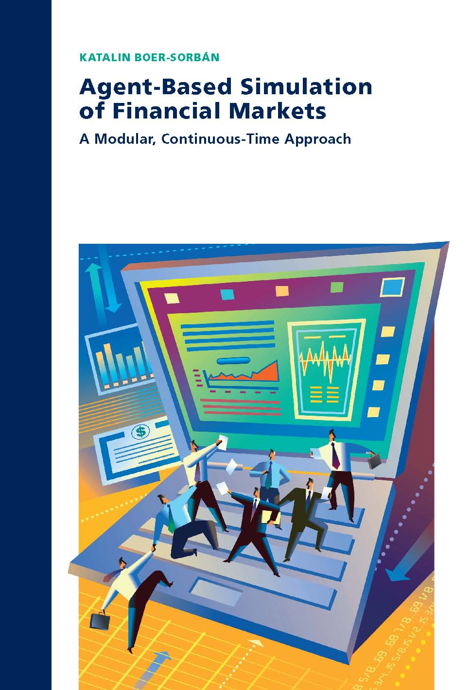 Agent-Based Simulation of Financial Markets: A Modular, Continuous-time Approach