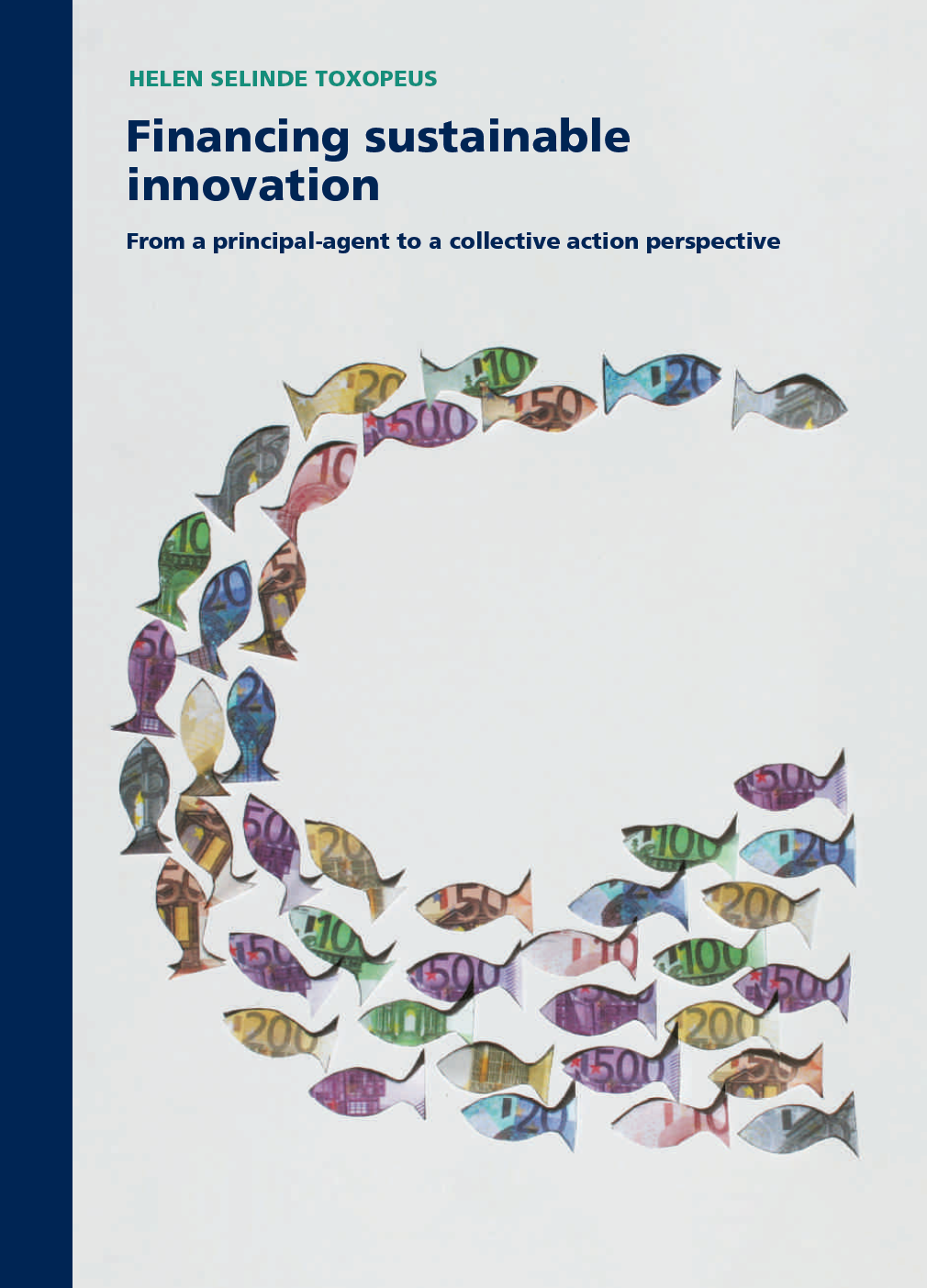 Financing Sustainable Innovation: From a principal-agent to a collective action perspective