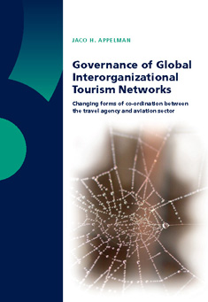 Governance of Global Interorganizational Tourism Networks; Changing forms of co-ordination between the travel agency and aviation sector