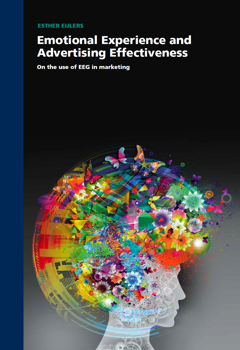 Emotional Experience and Advertising Effectiveness: On the use of EEG in marketing