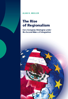 The Rise of Regionalism: Core Company Strategies Under The Second Wave of Integration