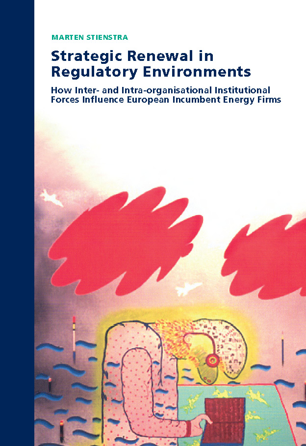 Strategic Renewal in Regulatory Environments: How inter- and intra-organisational institutional forces influence European incumbent energy firms
