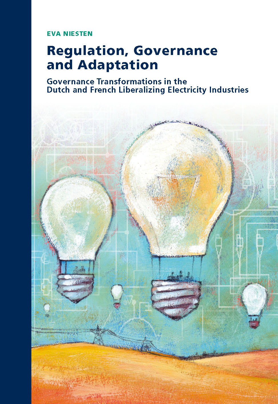 Regulation, Governance and Adaptation: Governance transformations in the Dutch and French liberalizing electricity industries