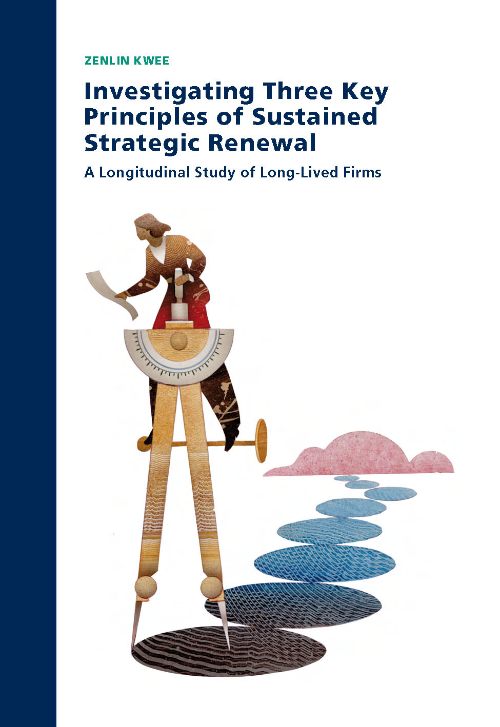 Investigating Three Key Principles of Sustained Strategic Renewal: A Longitudinal Study of Long-Lived Firms