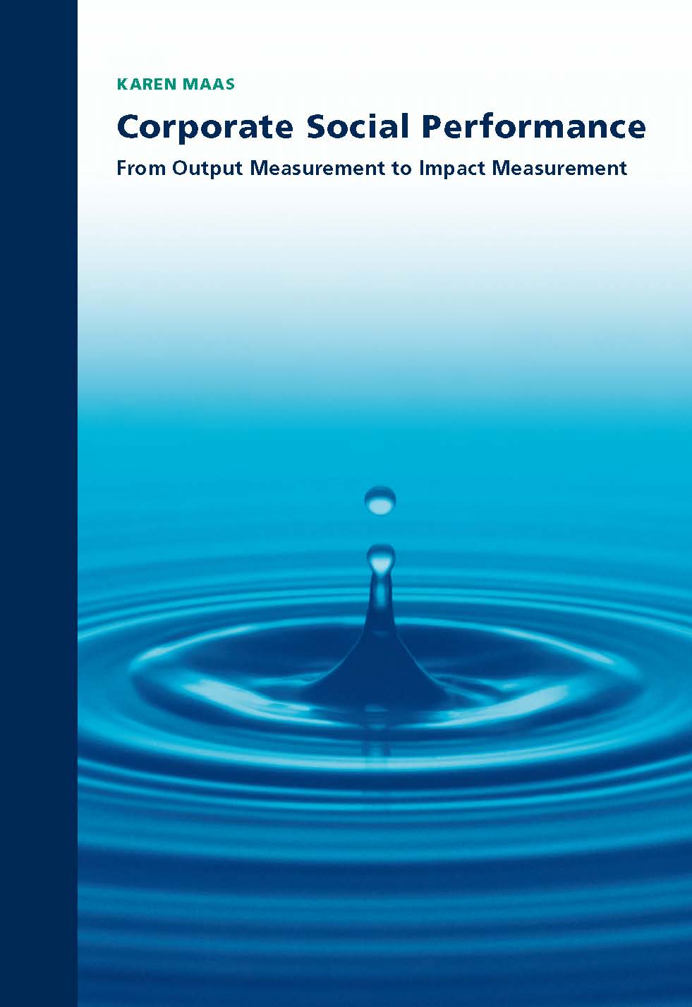 Corporate Social Performance: From output measurement to Impact measurement
