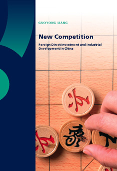 New Competition; Foreign Direct Investment and Industrial Development in China
