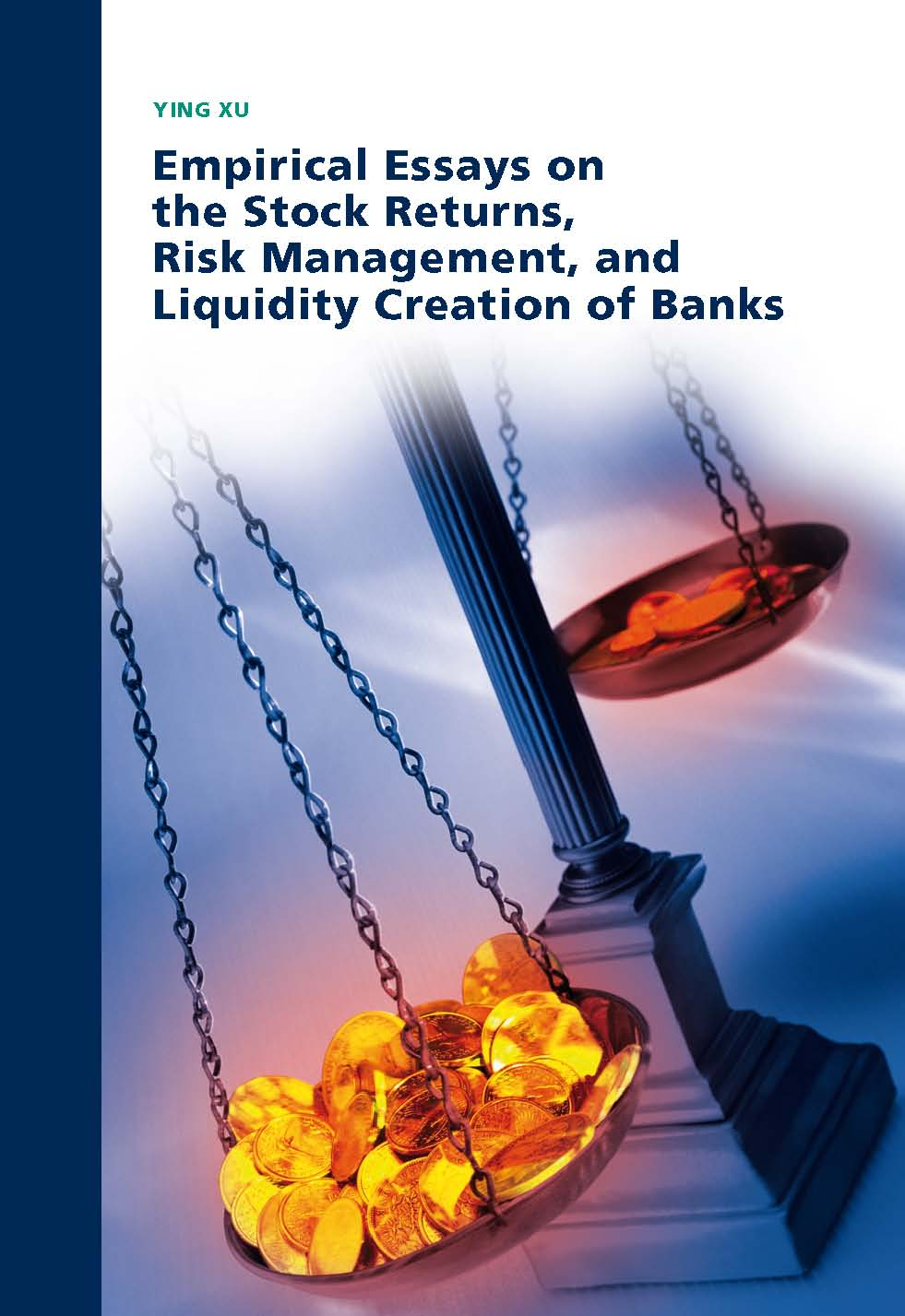 Empirical Essays on the Stock Returns, Risk Management, and Liquidity Creation of Banks