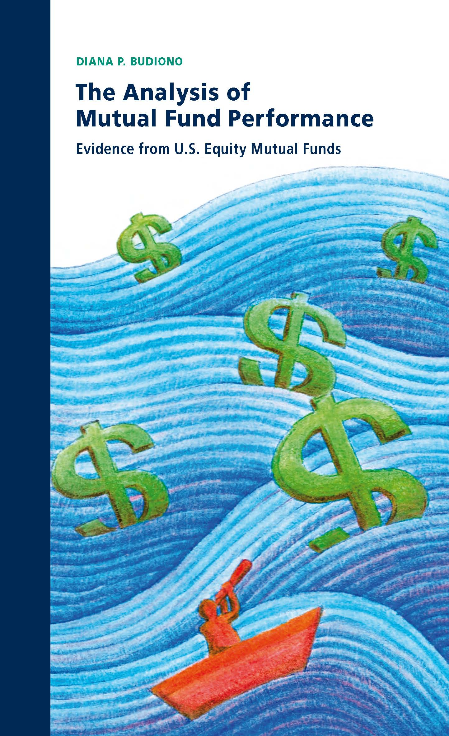The Analysis of Mutual Fund Performance: Evidence from U.S. Equity Mutual Funds