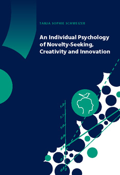 An Individual Psychology of Novelty-Seeking, Creativity and Innovation