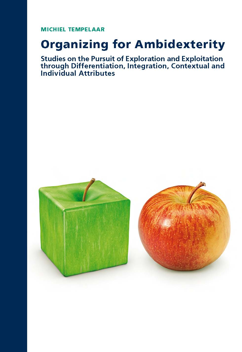 Organizing for Ambidexterity: Studies on the pursuit of exploration and exploitation through differentiation, integration, contextual and individual attributes