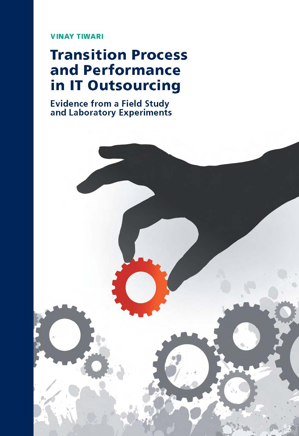 Transition Process and Performance in IT Outsourcing: Evidence from a Field Study and Laboratory Experiments