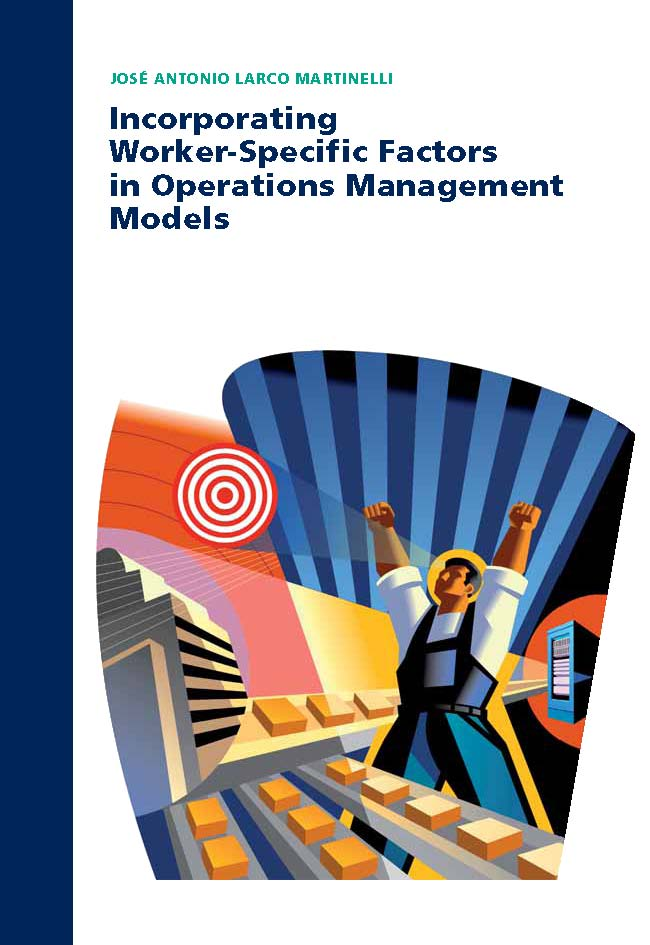 incorporating worker specific factors in operations management Toward a theory of behavioral operations systems work, perform, and respond to management factors impede improvement in operations.