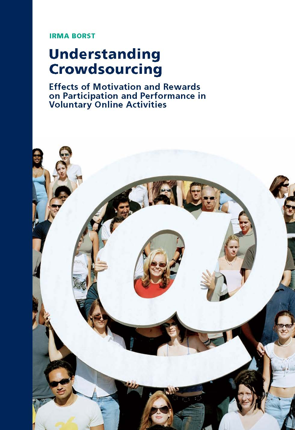 Understanding Crowdsourcing: Effects of motivation and rewards on participation and performance in voluntary online activities