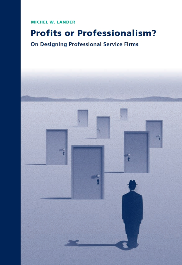 Profits or Professionalism? On designing professional service firms