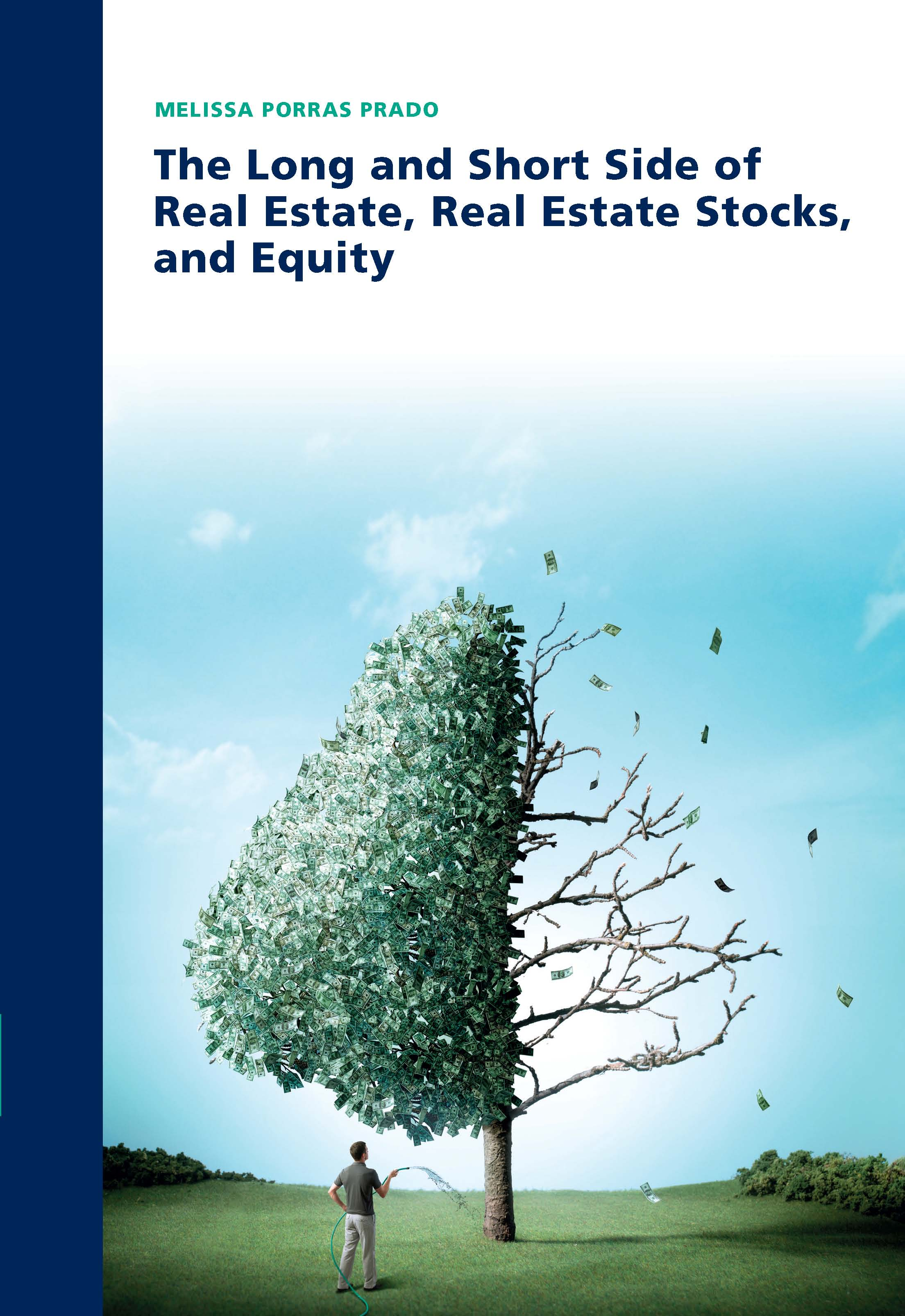 The Long and Short Side of Real Estate, Real Estate Stocks, and Equity