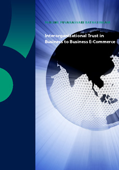 Interorganizational Trust in Business to Business E-Commerce