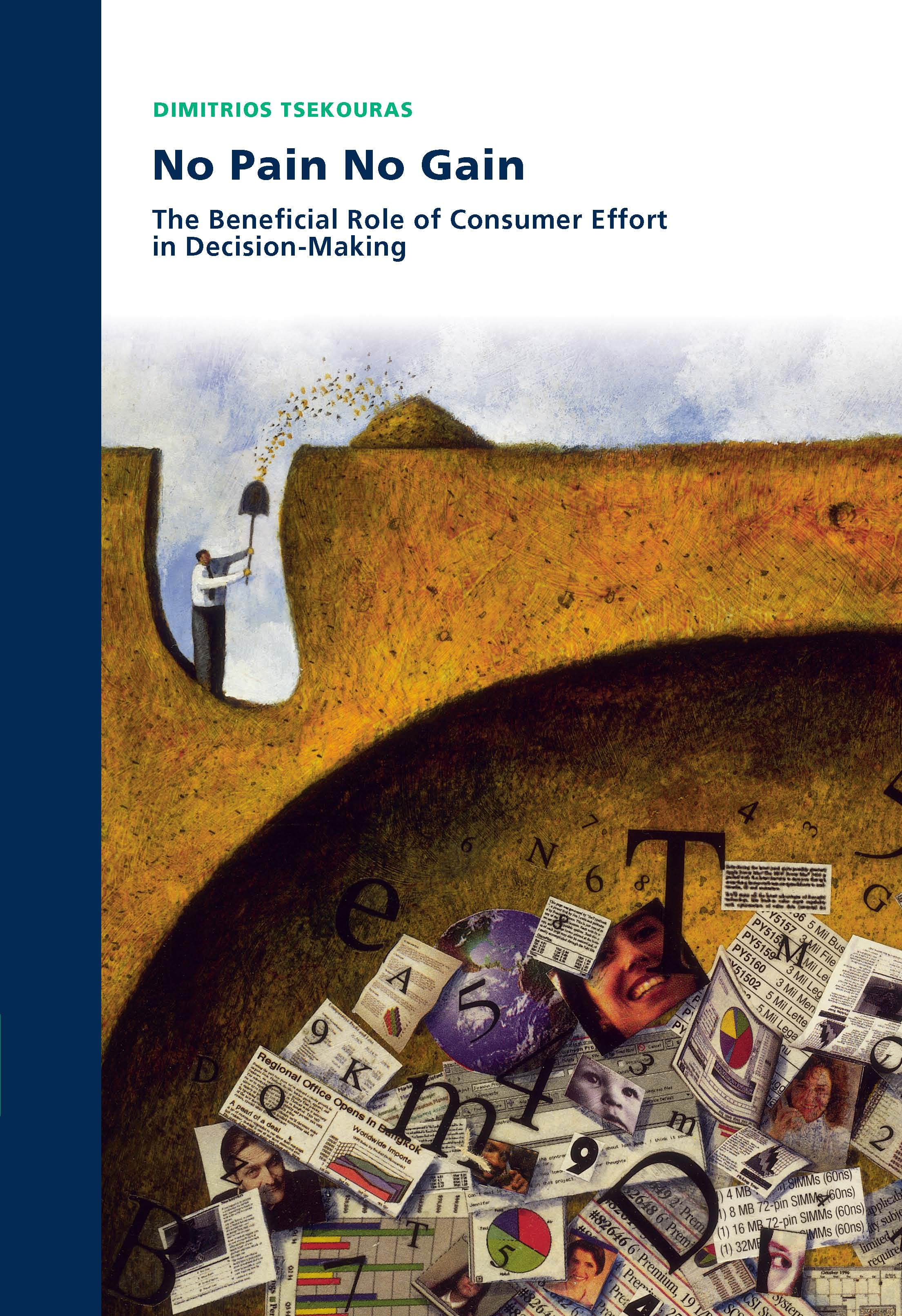 No Pain No Gain: The Beneficial Role of Consumer Effort in Decision-Making