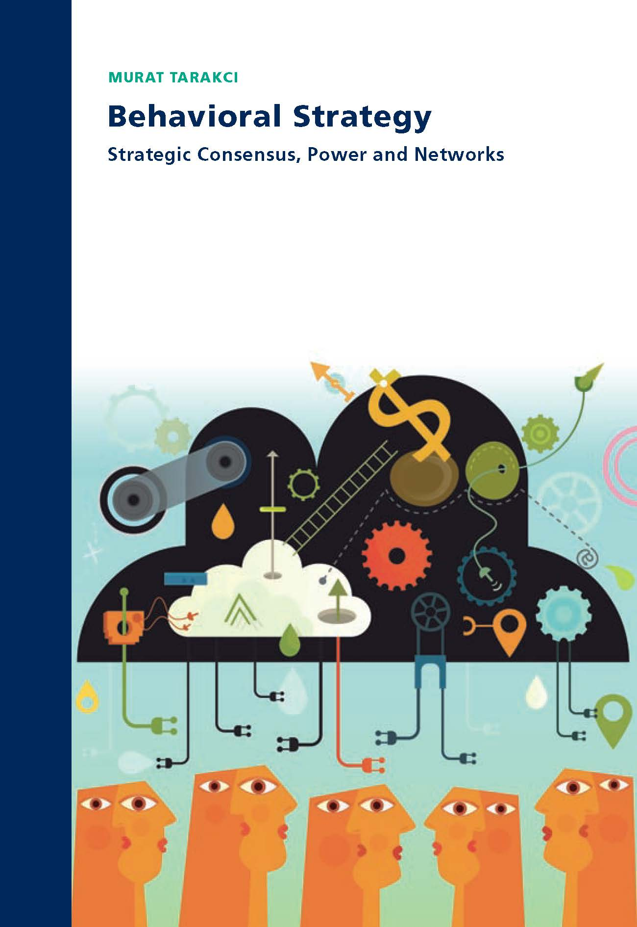 Behavioral Strategy: Strategic Consensus, Power and Networks