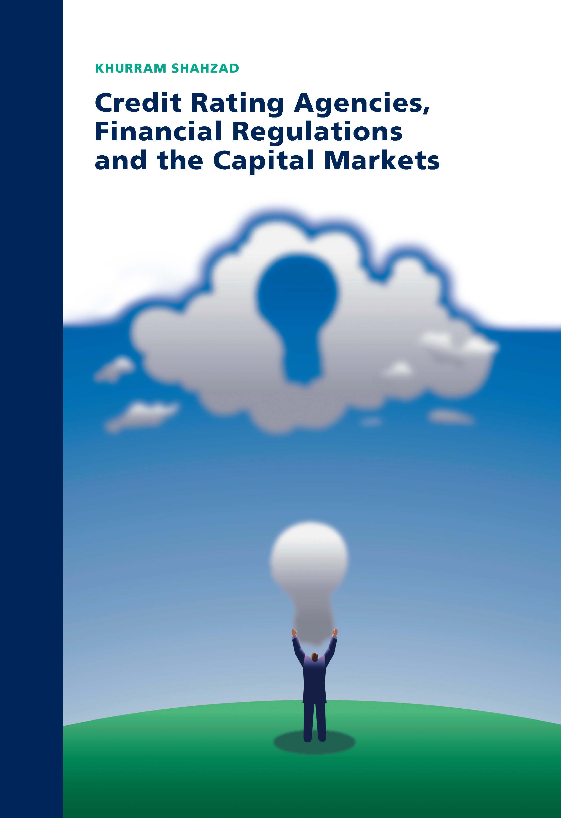 Credit Rating Agencies, Financial Regulations and the Capital Markets