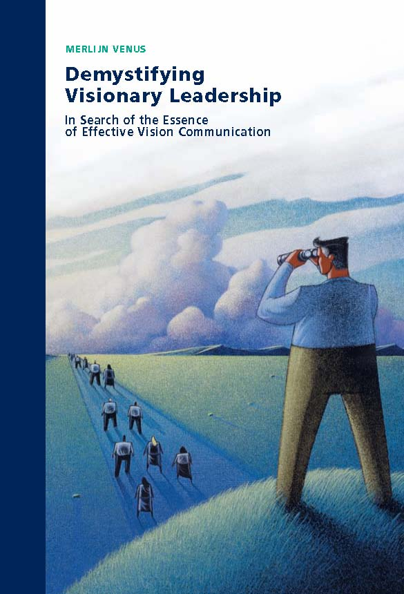 Demystifying Visionary Leadership: In search of the essence of effective vision communication