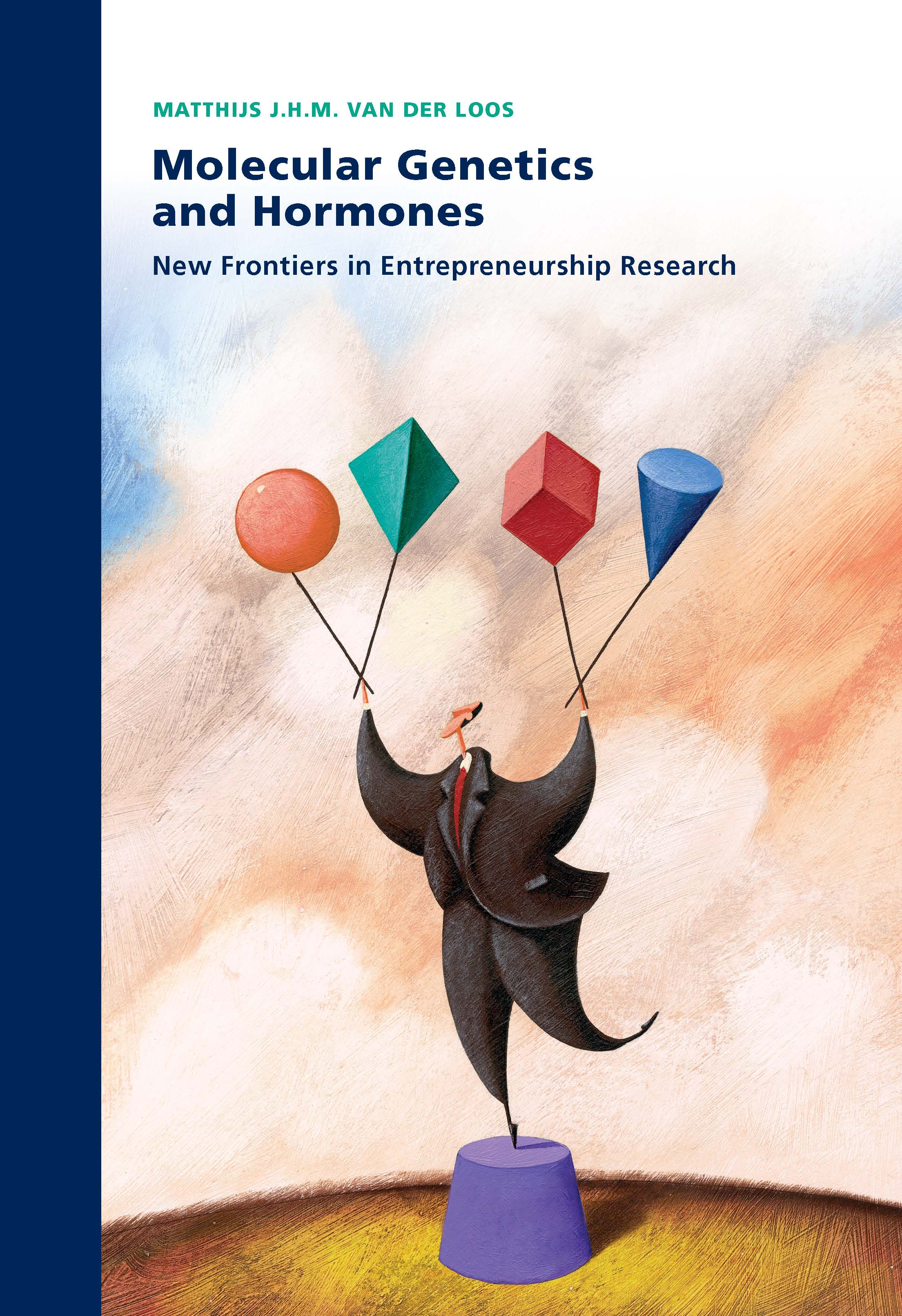 Molecular Genetics and Hormones: New Frontiers in Entrepreneurship Research