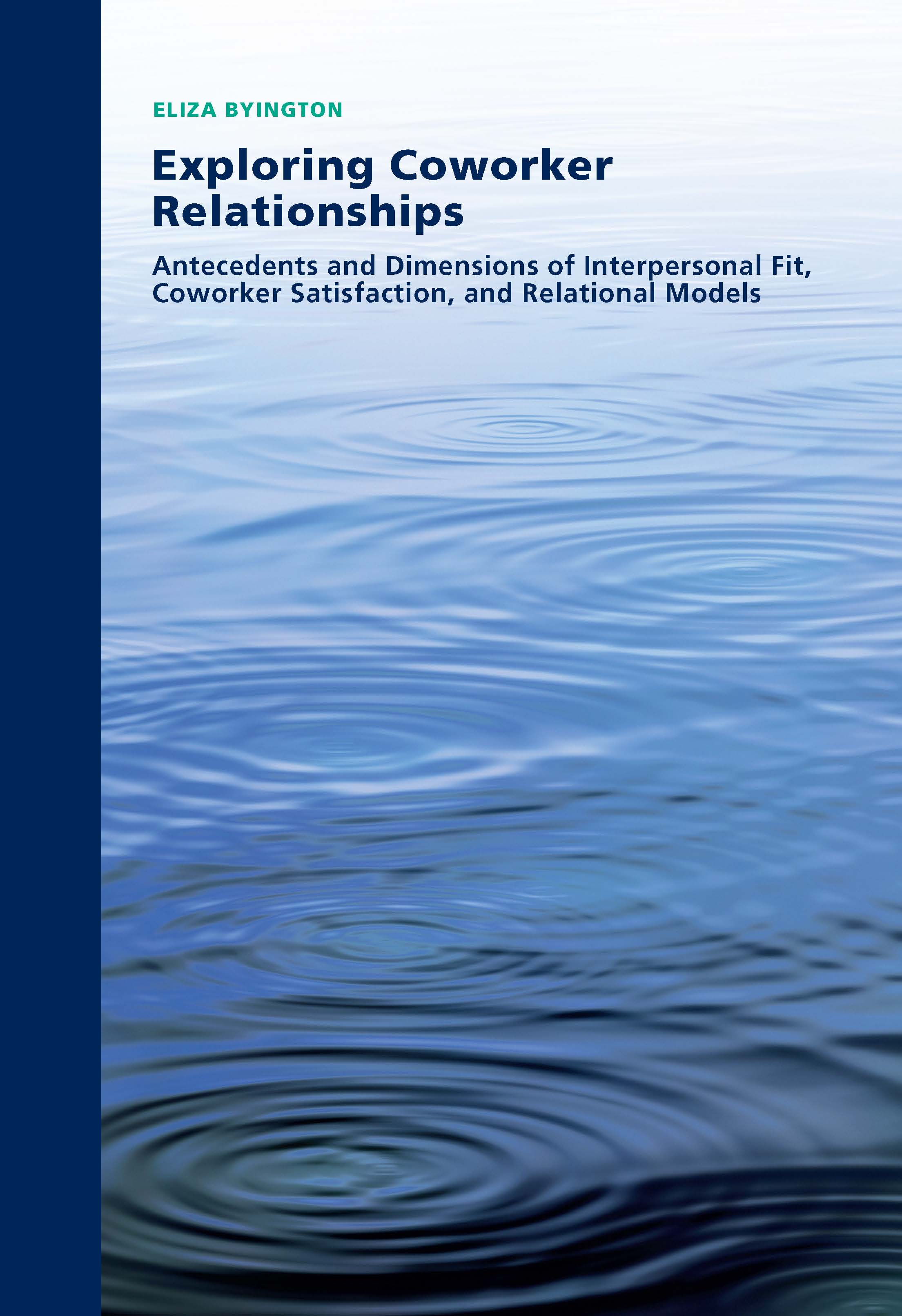 Exploring Coworker Relationships: Antecedents and Dimensions of Interpersonal Fit, Coworker Satisfaction, and Relational Models