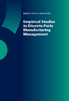Empirical Studies in Discrete Parts Manufacturing Management