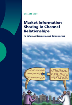 Market Information Sharing in Channel Relationships Its Nature, Antecedents, and Consequences