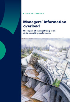 Managers Information Overload the impact of coping strategies on decision-making performance