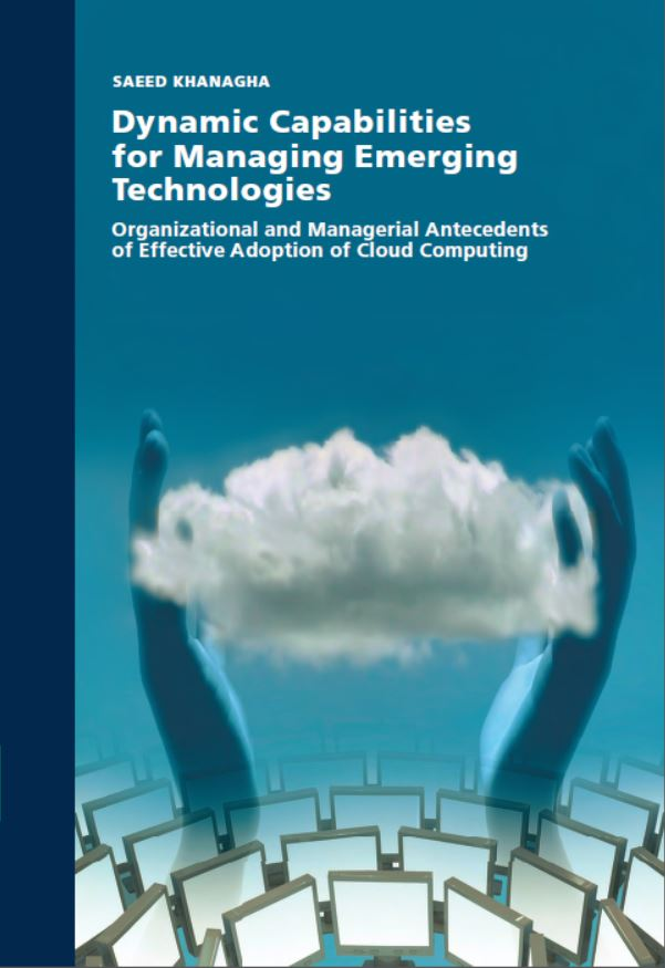 Dynamic capabilities for managing emerging technologies Organizational and managerial antecedents of effective adoption of Cloud Computing