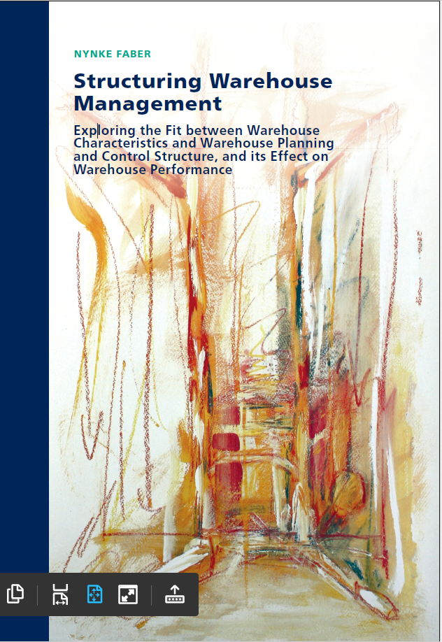 Structuring Warehouse Management: Exploring the fit between warehouse characteristics and warehouse planning and control structure, and its effect on warehouse performance