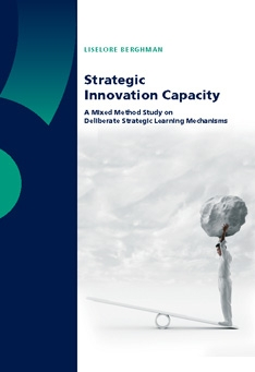 Strategic Innovation Capacity. A mixed method study on deliberate strategic learning mechanisms
