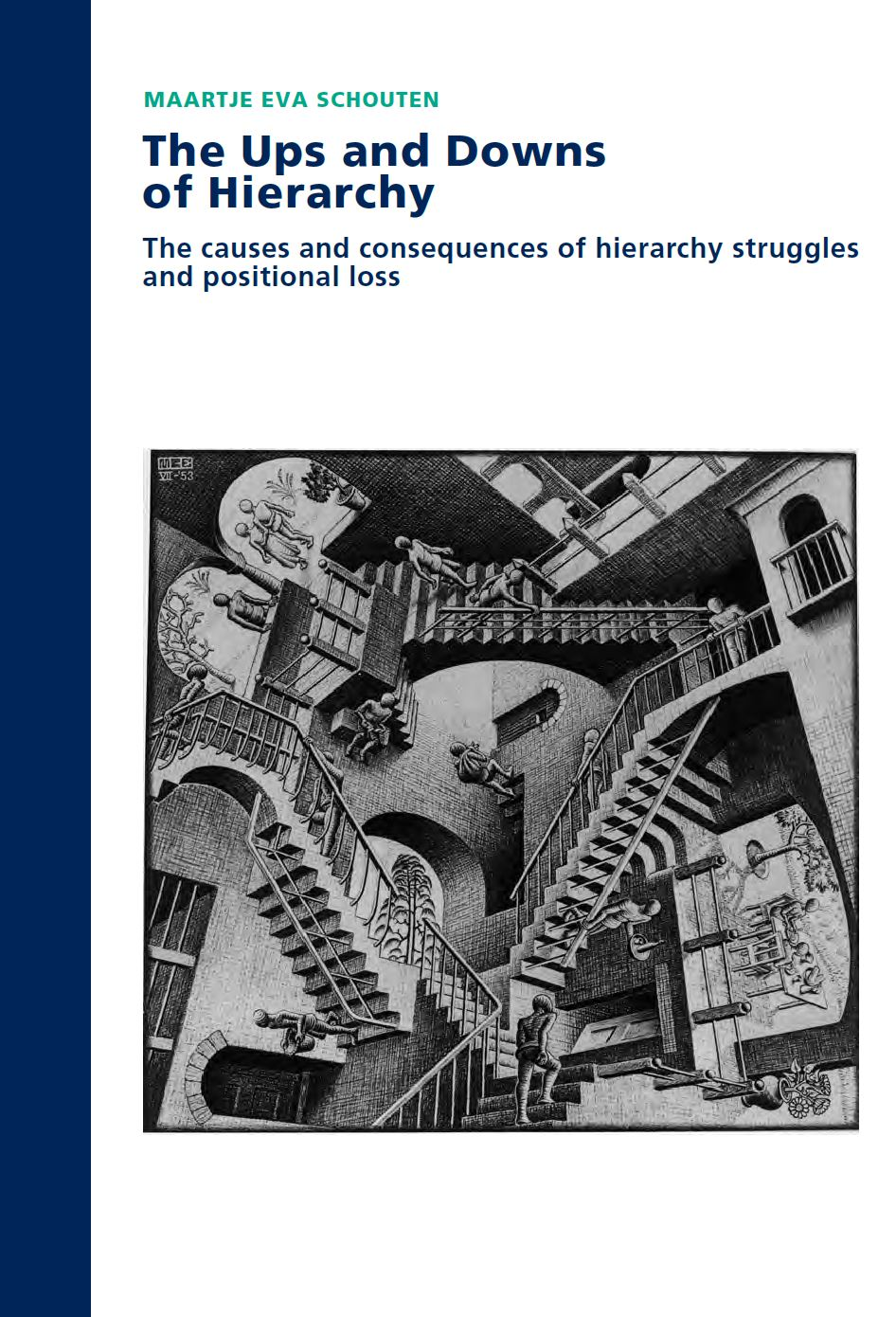 The Ups and Downs of Hierarchy: The causes and consequences of hierarchy struggles and positional loss