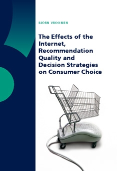 The Effects of the Internet, Recommendation Quality and Decision Strategies on Consumer Choice
