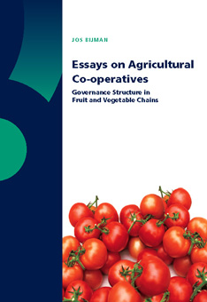 Essays on Agricultural Co-operatives; Governance Structure in Fruit and Vegetable Chains