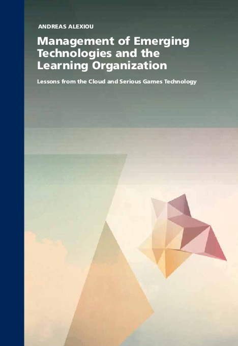 Management of Emerging Technologies and the Learning Organization: Lessons from the Cloud and Serious Games Technology