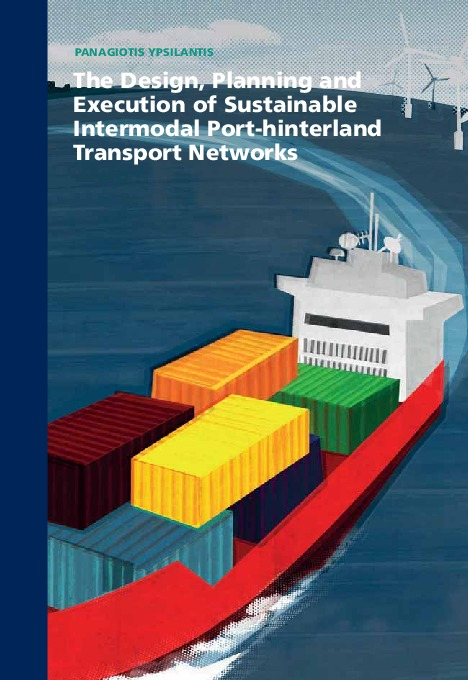 The Design, Planning and Execution of Sustainable Intermodal Port-hinterland Transport Networks