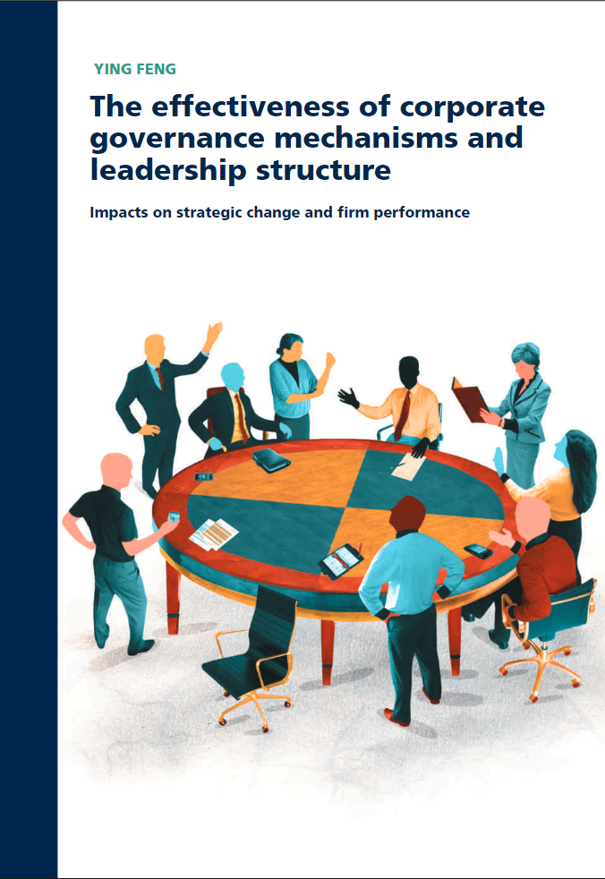 The Effectiveness of Corporate Governance Mechanisms and Leadership Structure: Impacts on Strategic Change and Firm Performance